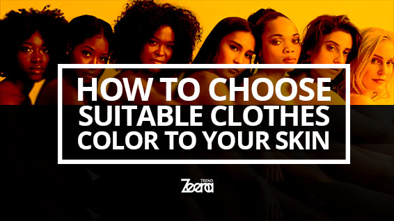 How To Choose Suitable Clothes Color to Your Skin?